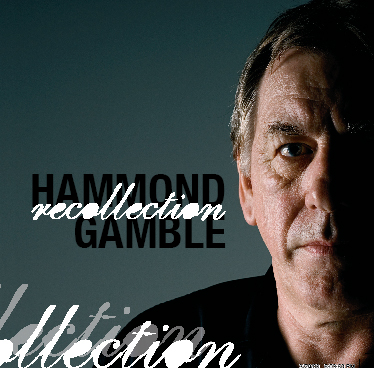 Hammond Gamble - Recollection
